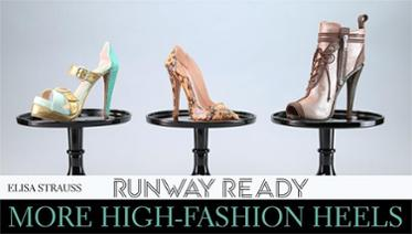 Runway Ready More Fashion High Heels
