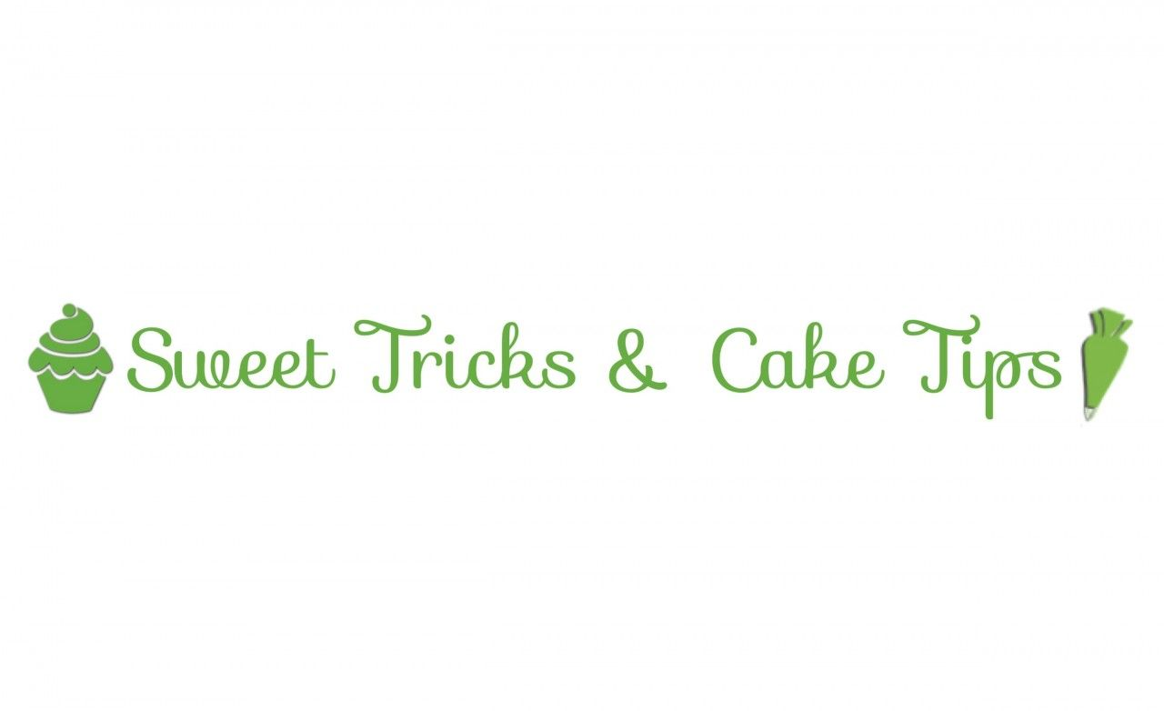 Sweet Tricks and Cake Tips