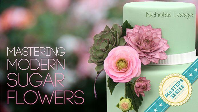 Mastering Modern Sugar Flowers